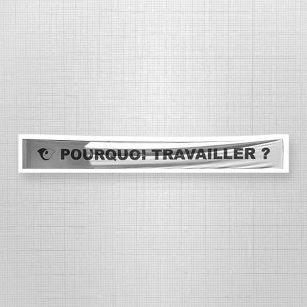 POURQUOI_TRAVAILLER.jpg